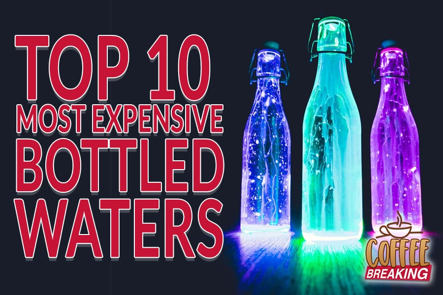 Top 10 Most Expensive Bottled Waters